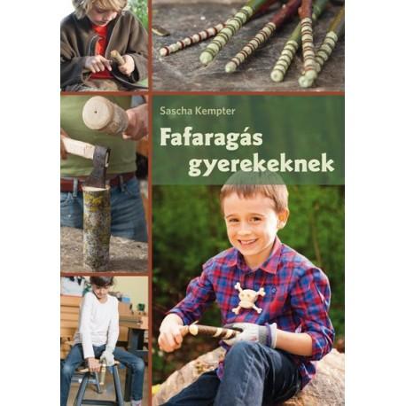 FAFARAGÁS GYEREKEKNEK
