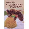 Cicatricis Géza - A méhészkedés gyakorlata